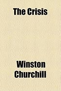 The Crisis - Churchill, Winston S.