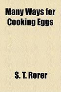 Many Ways for Cooking Eggs - Rorer, S. T.