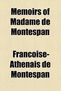Memoirs of Madame de Montespan - Montespan, Franoise-Athnas De
