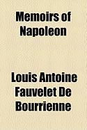 Memoirs of Napoleon - Bourrienne, Louis Antoine Fauvelet de