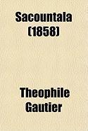 Sacountala (1858) - Gautier, Thophile