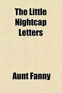 The Little Nightcap Letters - Fanny, Aunt