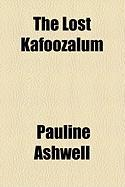 The Lost Kafoozalum - Ashwell, Pauline