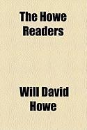 The Howe Readers - Howe, Will David