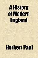A History of Modern England - Paul, Herbert Woodfield