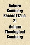 Auburn Seminary Record (17, No. 2) - Seminary, Auburn Theological