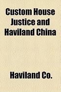 Custom House Justice and Haviland China - Co, Haviland