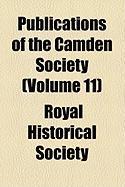 Publications of the Camden Society (Volume 11) - Society, Royal Historical