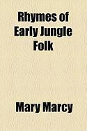 Rhymes of Early Jungle Folk - Marcy, Mary