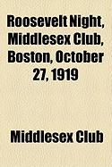 Roosevelt Night, Middlesex Club, Boston, October 27, 1919 - Club, Middlesex