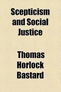 Scepticism and Social Justice - Bastard, Thomas Horlock