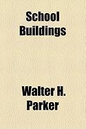 School Buildings - Parker, Walter H.