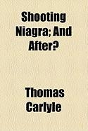 Shooting Niagra; And After? - Carlyle, Thomas
