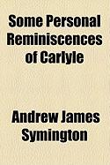 Some Personal Reminiscences of Carlyle - Symington, Andrew James