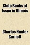 State Banks of Issue in Illinois - Garnett, Charles Hunter
