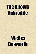 The Altoviti Aphrodite - Bosworth, Welles