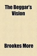 The Beggar's Vision - More, Brookes