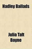 Hadley Ballads - Bayne, Julia Taft