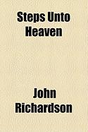 Steps Unto Heaven - Richardson, John