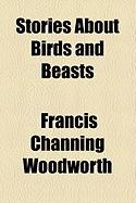 Stories about Birds and Beasts - Woodworth, Francis Channing