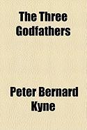 The Three Godfathers - Kyne, Peter Bernard