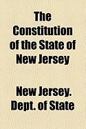 The Constitution of the State of New Jersey - State, New Jersey Dept of