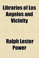 Libraries of Los Angeles and Vicinity - Power, Ralph Lester