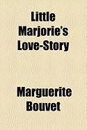 Little Marjorie's Love-Story - Bouvet, Marguerite