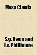 Mvsa Clavda - Phillimore, S. G. Owen and J. S.