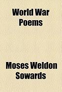 World War Poems - Sowards, Moses Weldon