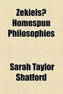 Zekiels? Homespun Philosophies - Shatford, Sarah Taylor