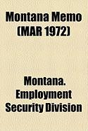 Montana Memo (Mar 1972) - Division, Montana Employment Security