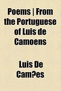 Poems ] from the Portuguese of Luis de Camoens - Cames, Lus De