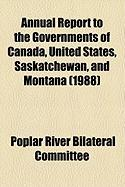 Annual Report to the Governments of Canada, United States, Saskatchewan, and Montana (1988) - Committee, Poplar River Bilateral