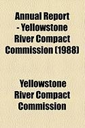Annual Report - Yellowstone River Compact Commission (1988) - Commission, Yellowstone River Compact