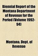 Biennial Report of the Montana Department of Revenue for the Period (Volume 1992-94) - Revenue, Montana Dept of
