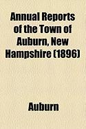 Annual Reports of the Town of Auburn, New Hampshire (1896) - Auburn
