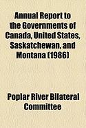 Annual Report to the Governments of Canada, United States, Saskatchewan, and Montana (1986) - Committee, Poplar River Bilateral