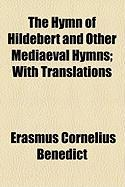 The Hymn of Hildebert and Other Mediaeval Hymns; With Translations - Benedict, Erasmus Cornelius