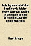 Trois Royaumes de Chine: Bataille de La Falaise Rouge, Sun Quan, Bataille de Changban, Bataille de Jiangling, Zhang Lu, Dynasty Warriors