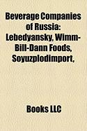 Beverage Companies of Russia: Lebedyansky, Wimm-Bill-Dann Foods, Soyuzplodimport,
