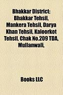 Bhakkar District: Bhakkar Tehsil, Mankera Tehsil, Darya Khan Tehsil, Kaloorkot Tehsil, Chak No.209 Tda, Mullanwali,