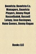 Boavista: Boavista F.C. Managers, Boavista Players, Jimmy Floyd Hasselbaink, Russell Latapy, Jos Bosingwa, Nuno Gomes, Jimmy Hag
