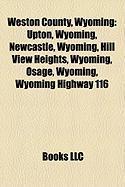 Weston County, Wyoming: Upton, Wyoming, Newcastle, Wyoming, Hill View Heights, Wyoming, Osage, Wyoming, Wyoming Highway 116