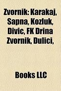 Zvornik: Karakaj, Sapna, Kozluk, Divi, FK Drina Zvornik, Uli I,