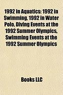 1992 in Aquatics: Diving at the 1992 Summer Olympics, Synchronized Swimming at the 1992 Summer Olympics,