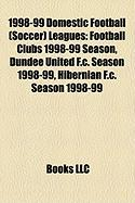 1998-99 Domestic Football (Soccer) Leagues: Football Clubs 1998-99 Season, Dundee United F.C. Season 1998-99, Hibernian F.C. Season 1998-99