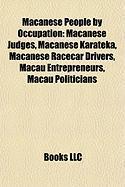 Macanese People by Occupation: Macanese Judges, Macanese Karateka, Macanese Racecar Drivers, Macau Entrepreneurs, Macau Politicians