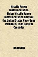 Missile Range Instrumentation Ships: Usns Twin Falls, Usns Coastal Crusader, Usns Observation Island, Usns Coastal Sentry, Usns Range Recoverer
