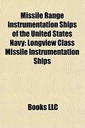 Missile Range Instrumentation Ships of the United States Navy: Longview Class Missile Instrumentation Ships